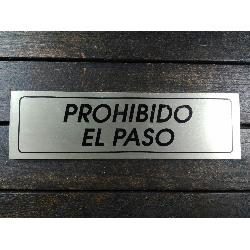 FYH ROTULO PROHIBIDO EL PASO 17X5 ALUMINIO ORO